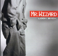 Click here to purchase Mr Wizards' CD 'Look Back'